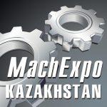 MachExpo Kazakhstan 2018  6-я Казахстанская Международная промышленная выставка «Машиностроение, Станкостроение и Автоматизация»